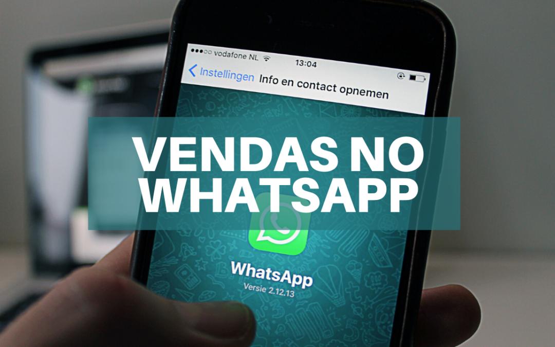 Whatsapp Business – Estratégias para vender utilizando essa ferramenta