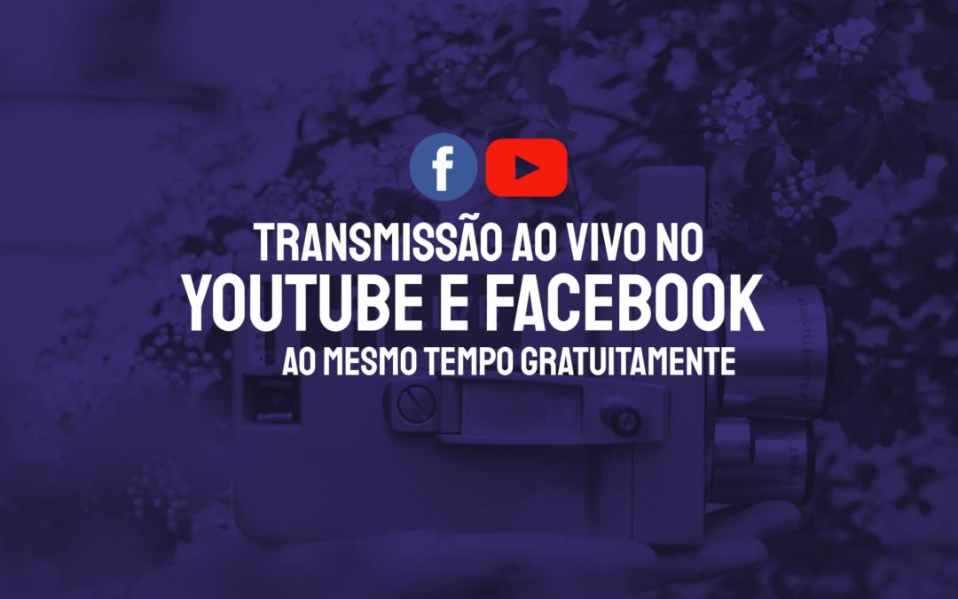 Como fazer uma live no Youtube e Facebook ao mesmo tempo
