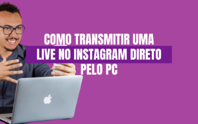 Como Fazer uma Live no Instagram Direto pelo PC