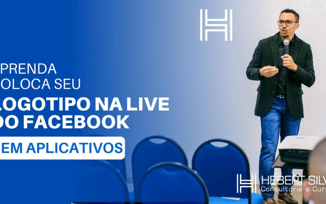 Como colocar um logotipo na live do Facebook